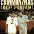 Common – Ghetto Dreams (Feat. Nas)