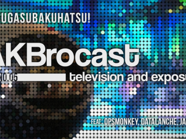 basugasubakuhatsu AKBrocast Round 07 – Expansion and Expenses