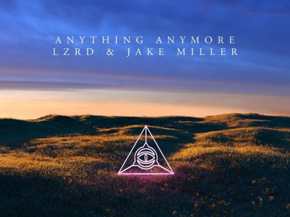 LZRD feat. Jake Miller – Anything Anymore (Selective Hearing Remix)