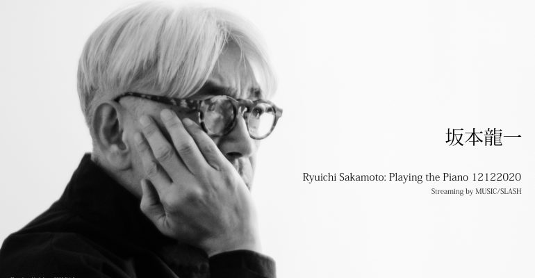 Ryuichi Sakamoto collaborates with Rhizomatiks and MUSIC/SLASH for exclusive livestream concert, broadcast in 8 countries on December 12